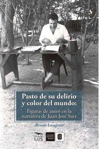 bw-pasto-de-su-delirio-y-color-del-mundo-figuras-de-autor-en-la-narrativa-de-juan-joseacute-saer-ediciones-uis-9789588956848