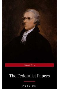 bw-the-federalist-papers-by-publius-unabridged-1787-original-version-lmab-9782377877904