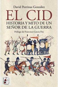 bw-el-cid-historia-y-mito-de-un-sentildeor-de-la-guerra-desperta-ferro-ediciones-9788412105377