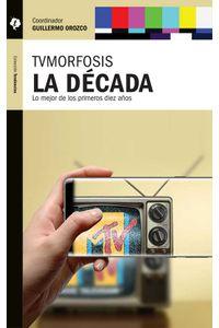 bw-tvmorfosis-la-deacutecada-tintable-9786078346448