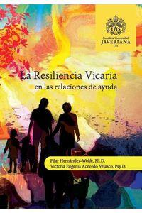 bw-la-resiliencia-vicaria-en-las-relaciones-de-ayuda-sello-editorial-javeriano-9789585453272