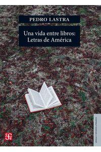 bw-una-vida-entre-libros-letras-de-ameacuterica-fondo-de-cultura-econmica-9786071651259