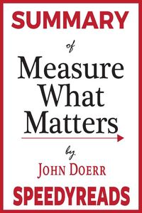 bw-summary-of-measure-what-matters-speedyreads-9783965089709