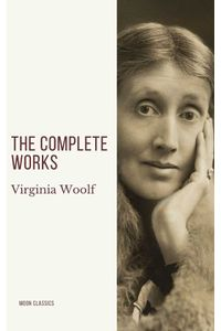 bw-virginia-woolf-the-complete-works-moon-classics-9782378077327