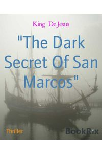 bw-quotthe-dark-secret-of-san-marcosquot-bookrix-9783748763611