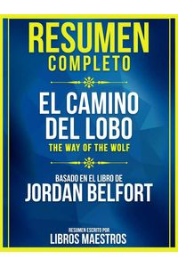 bw-resumen-completo-el-camino-del-lobo-the-way-of-the-wolf-basado-en-el-libro-de-jordan-belfort-libros-maestros-9783969446270