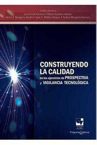 bw-construyendo-la-calidad-en-los-ejercicios-de-prospectiva-y-vigilancia-tecnoloacutegica-programa-editorial-universidad-del-valle-9789587653847