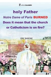 bw-holy-father-notre-dame-of-paris-burned-does-it-mean-that-the-church-or-catholicism-is-on-fire-kundalini-editorial-9789878411330
