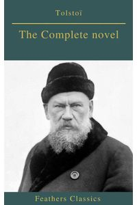 bw-tolstoiuml-the-complete-novel-feathers-classics-feathers-classics-9782378076856