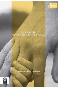 bw-la-familia-ser-de-dios-y-de-la-comunidad-humana-universidad-santo-toms-9789586319447