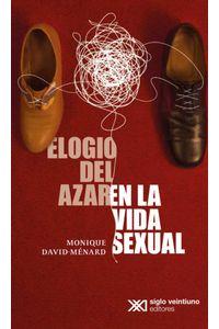bw-elogio-del-azar-en-la-vida-sexual-siglo-xxi-editores-mxico-9786070310713