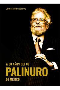 bw-a-50-antildeos-del-68-palinuro-de-meacutexico-editorial-universidad-de-guadalajara-9786075476469