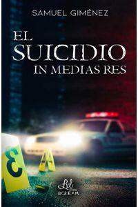bw-el-suicidio-in-medias-res-lxl-9788417516383