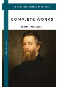 bw-melville-herman-the-complete-works-oregan-classics-the-greatest-writers-of-all-time-oregan-publishing-9791097338459