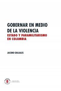 bw-gobernar-en-medio-de-la-violencia-editorial-universidad-del-rosario-9789587387988