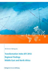 bw-transformation-index-bti-2012-regional-findings-middle-east-and-north-africa-verlag-bertelsmann-stiftung-9783867934510