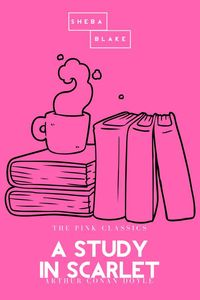 bw-a-study-in-scarlet-the-pink-classics-sheba-blake-publishing-9783962552930
