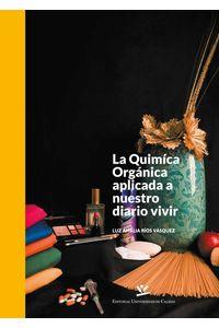 bw-la-quiacutemica-orgaacutenica-aplicada-a-nuestro-diario-vivir-editorial-universidad-de-caldas-9789587592191