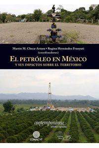 bw-el-petroacuteleo-en-meacutexico-y-sus-impactos-sobre-el-territorio-instituto-mora-9786079475819