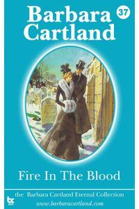 bw-fire-in-the-blood-barbara-cartland-ebooks-ltd-9781782131731