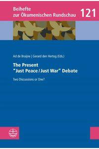 bw-the-present-quotjust-peacejust-warquot-debate-evangelische-verlagsanstalt-9783374056217