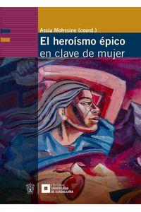 bw-el-heroiacutesmo-eacutepico-en-clave-de-mujer-editorial-universidad-de-guadalajara-9786075476391