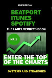 bw-beatport-itunes-spotify-the-label-secrets-book-enter-the-top-of-the-charts-music-secret-news-9783961126149