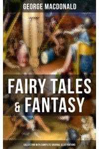 bw-fairy-tales-amp-fantasy-george-macdonald-collection-with-complete-original-illustrations-musaicum-books-9788075837806