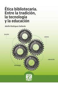 bw-eacutetica-bibliotecaria-unam-instituto-de-investigaciones-bibliotecolgicas-y-de-la-informacin-9786073022392