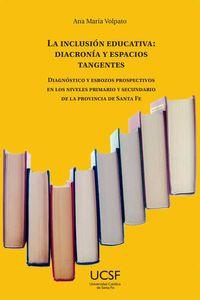 bw-la-inclusioacuten-educativa-diacroniacutea-y-espacios-tangentes-editorial-universidad-catlica-de-santa-fe-9789508441799