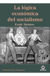 bm-la-logica-economica-del-socialismo-ediciones-edithor-9789978346259