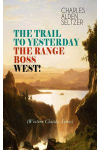 bw-the-trail-to-yesterday-the-range-boss-west-western-classics-series-eartnow-9788026873860