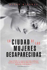 bw-la-ciudad-de-las-mujeres-desaparecidas-los-libros-del-lince-9788494740084
