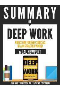 bw-summary-of-quotdeep-work-rules-for-focused-success-in-a-distracted-world-cal-newportquot-sapiens-editorial-9783963130984