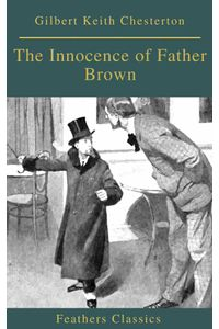 bw-the-innocence-of-father-brown-feathers-classics-feathers-classics-9782378076801