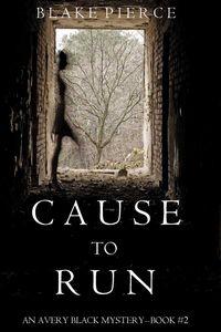 bw-cause-to-run-an-avery-black-mysterymdashbook-2-lukeman-literary-management-9781632918390