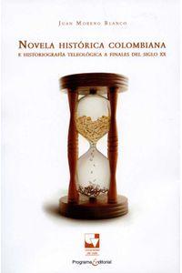 bw-novela-histoacuterica-colombiana-e-historiografiacutea-teleoloacutegica-a-finales-del-siglo-xx-programa-editorial-universidad-del-valle-9789587654080