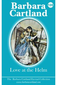 bw-love-at-the-helm-barbara-cartland-ebooks-ltd-9781782137801