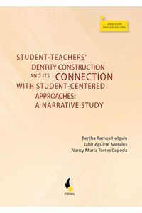 bw-studentteachers-identity-construction-and-its-connection-with-studentcentered-approaches-editorial-de-la-universidad-pedaggica-y-tecnolgica-de-colombia-uptc-9789586603997