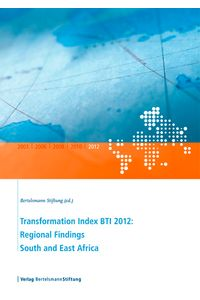 bw-transformation-index-bti-2012-regional-findings-south-and-east-africa-verlag-bertelsmann-stiftung-9783867934534