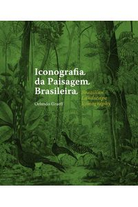 bw-iconografia-da-paisagem-brasileira-brazilian-landscape-iconography-nau-editora-9786587079011