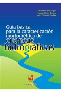 bw-guiacutea-baacutesica-para-la-caracterizacioacuten-morfomeacutetrica-de-cuencas-hidrograacuteficas-programa-editorial-universidad-del-valle-9789587654011