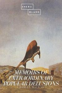bw-memoirs-of-extraordinary-popular-delusions-sheba-blake-publishing-9783961894154