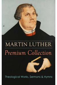 bw-martin-luther-premium-collection-theological-works-sermons-amp-hymns-eartnow-9788026888338