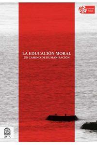 bw-la-educacioacuten-moral-un-camino-de-humanizacioacuten-universidad-santo-toms-9789586319034