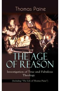 bw-the-age-of-reason-investigation-of-true-and-fabulous-theology-including-quotthe-life-of-thomas-painequot-eartnow-9788026865858