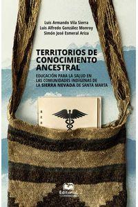 bw-territorios-de-conocimiento-ancestral-editorial-unimagdalena-9789587462784