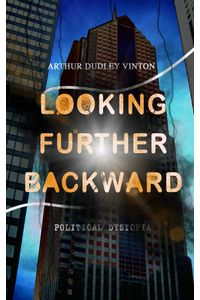 bw-looking-further-backward-political-dystopia-eartnow-9788026874522