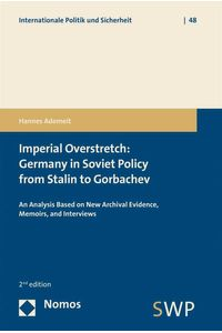 bw-imperial-overstretch-germany-in-soviet-policy-from-stalin-to-gorbachev-nomos-verlag-9783845266114