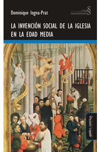 bw-la-invencioacuten-social-de-la-iglesia-en-la-edad-media-mio-y-dvila-9788416467235